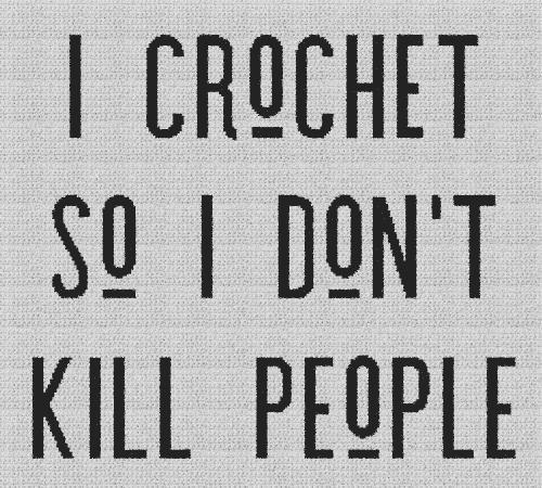 I Crochet So I Don't Kill People - Single Crochet Written Graphghan Pattern - 02 (240x215)