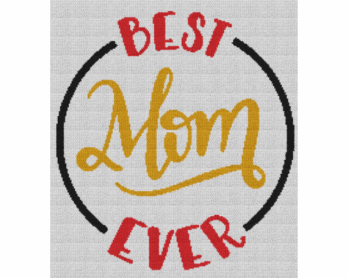 Best Mom Ever - Single Crochet Written Graphghan Pattern - 22 (200 x 225)